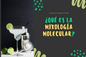 QUÉ ES LA MIXOLOGIA MOLECULAR