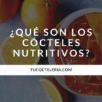 Qué son los cócteles nutritivos